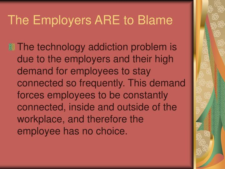 The Employers ARE to Blame