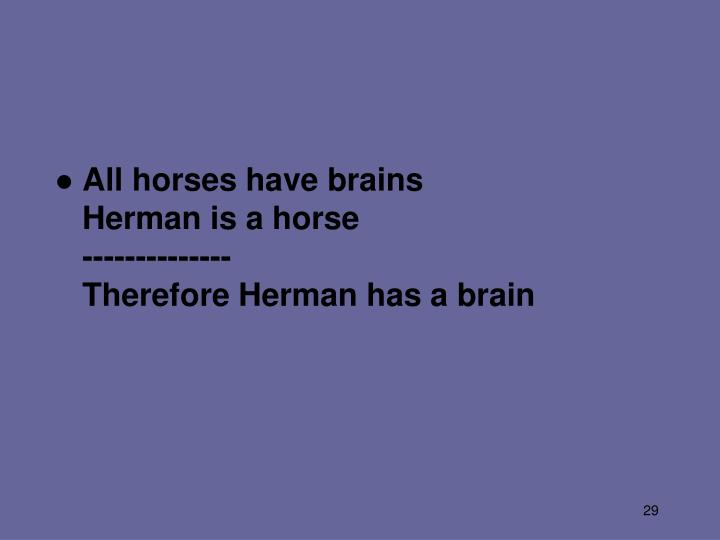 All horses have brains
