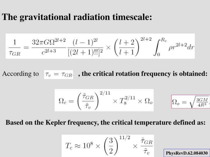 The gravitational radiation timescale: