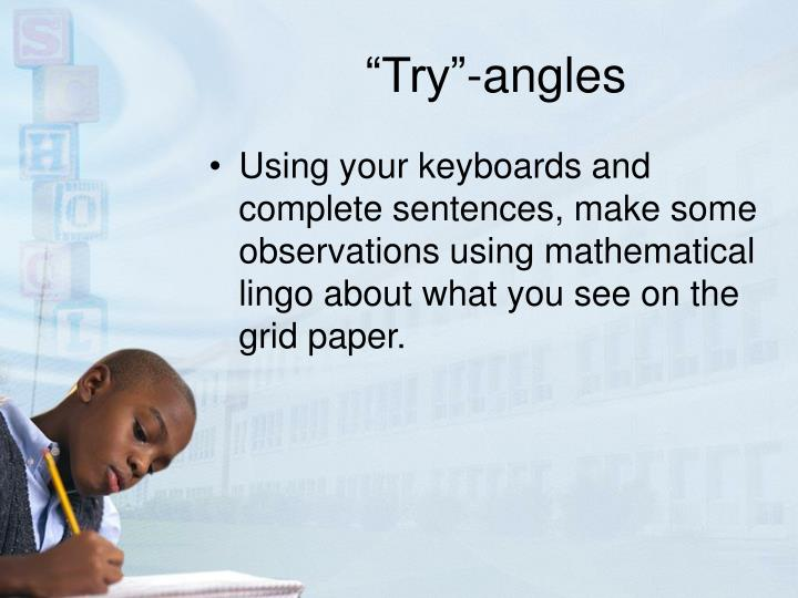 """""""Try""""-angles"""