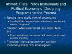 ahmed fiscal policy instruments and political economy of designing programs for the poorest