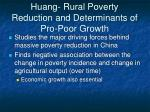 huang rural poverty reduction and determinants of pro poor growth