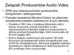 zwi zek producent w audio video
