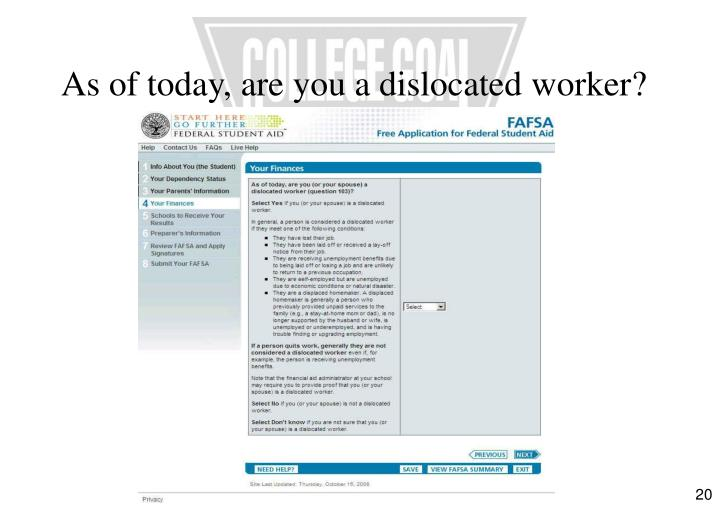 As of today, are you a dislocated worker?