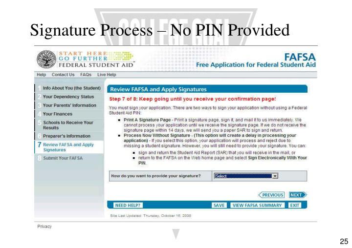 Signature Process – No PIN Provided