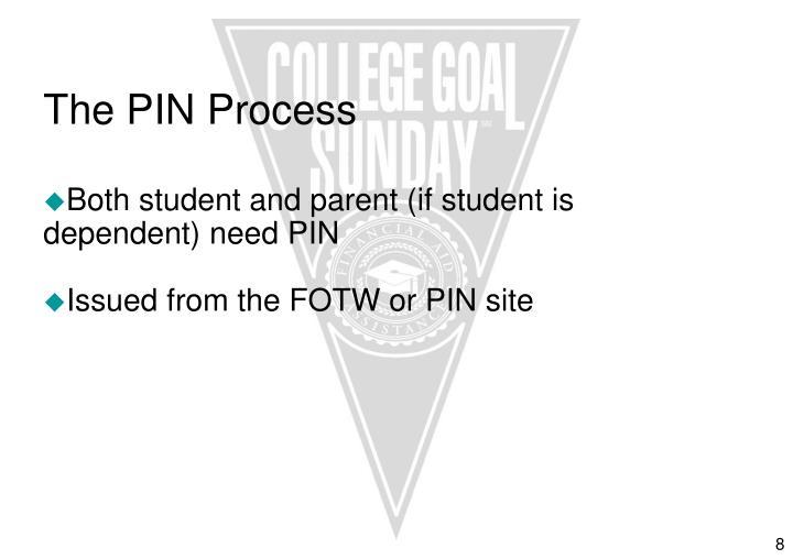 The PIN Process