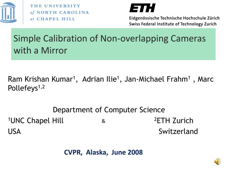 Simple calibration of non overlapping cameras with a mirror