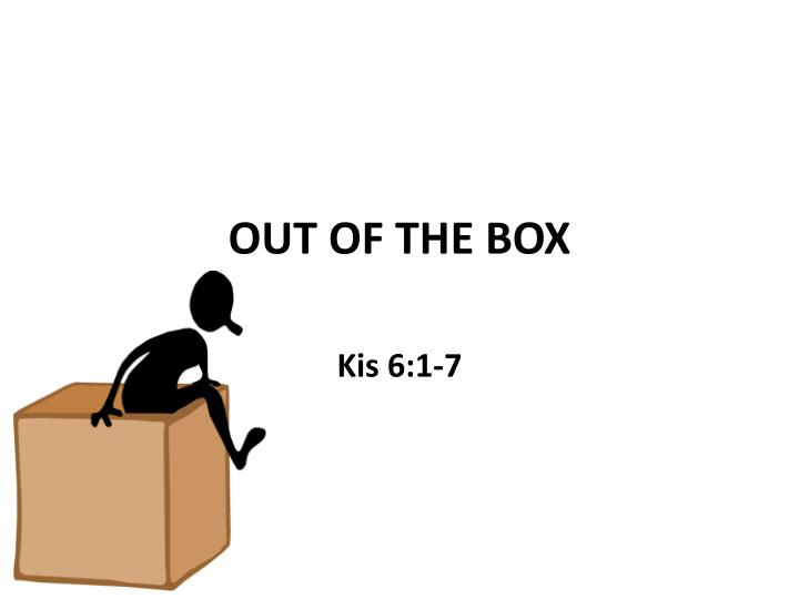 out of the box n.