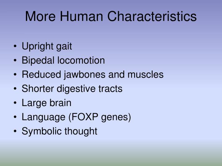 More Human Characteristics