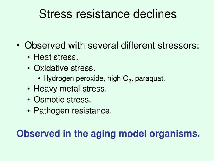 Stress resistance declines