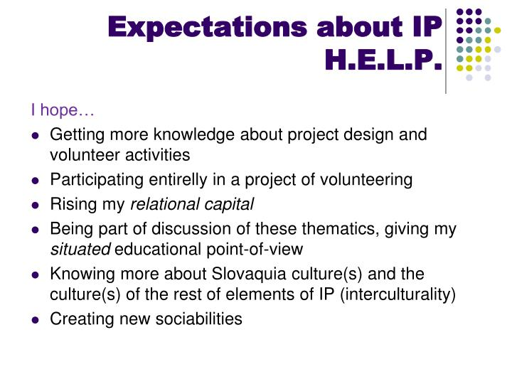 Expectations about IP H.E.L.P.