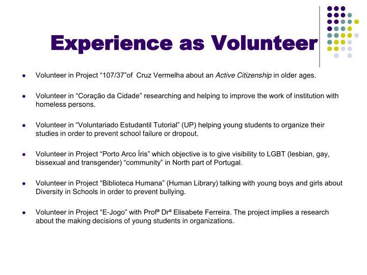 Experience as volunteer