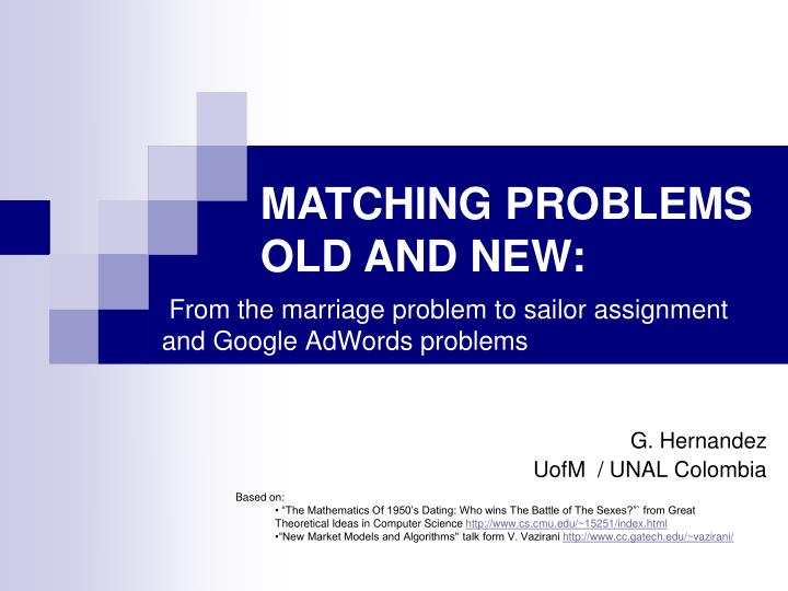 From the marriage problem to sailor assignment and google adwords problems