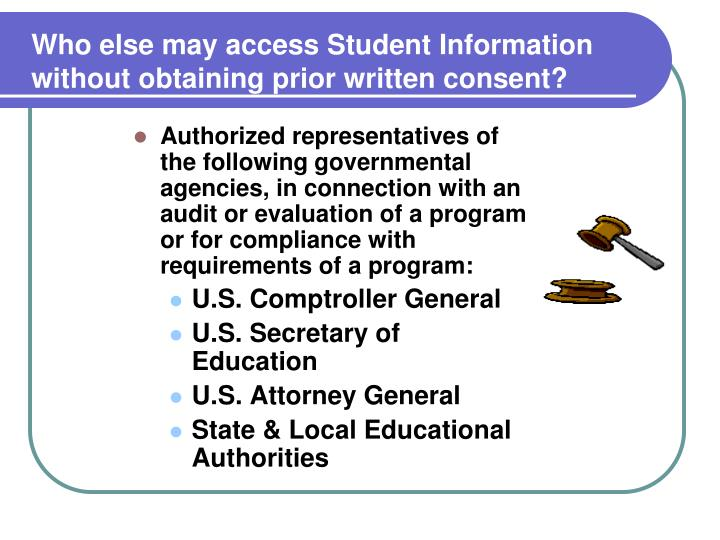 Who else may access Student Information without obtaining prior written consent?