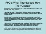 fpcs what they do and how they operate