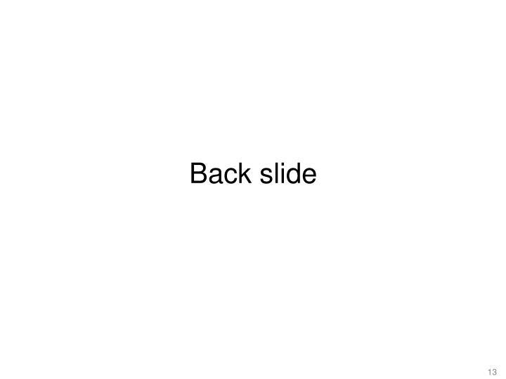 Back slide