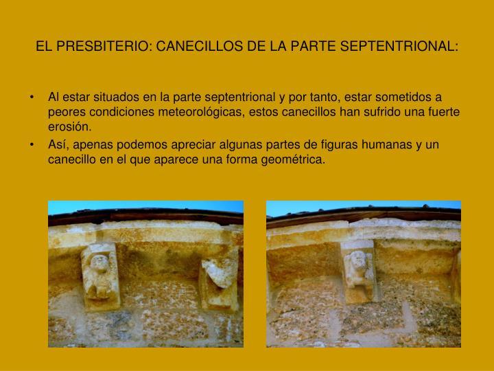 EL PRESBITERIO: CANECILLOS DE LA PARTE SEPTENTRIONAL:
