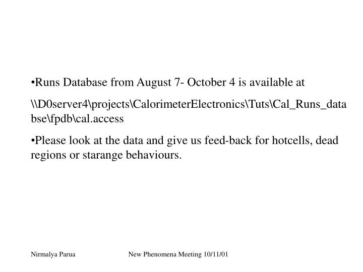 Runs Database from August 7- October 4 is available at