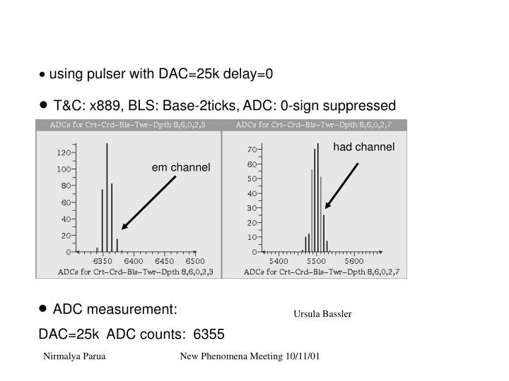 using pulser with DAC=25k delay=0