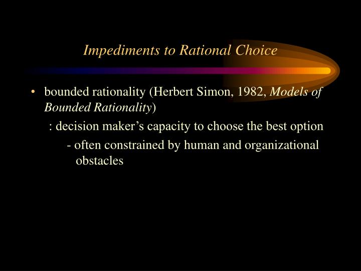 Impediments to Rational Choice