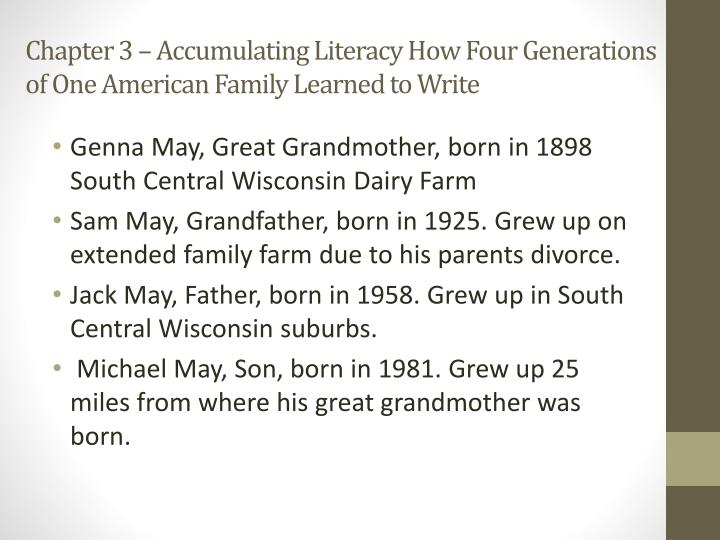 Chapter 3 – Accumulating Literacy How Four Generations of One American Family Learned to Write