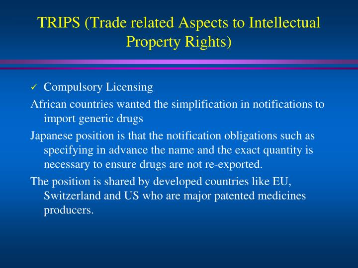 TRIPS (Trade related Aspects to Intellectual Property Rights)