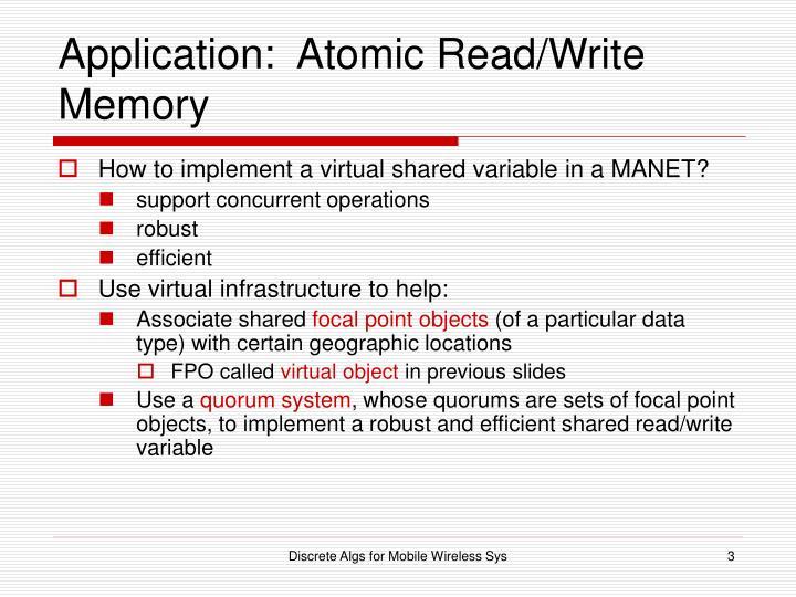 Application atomic read write memory