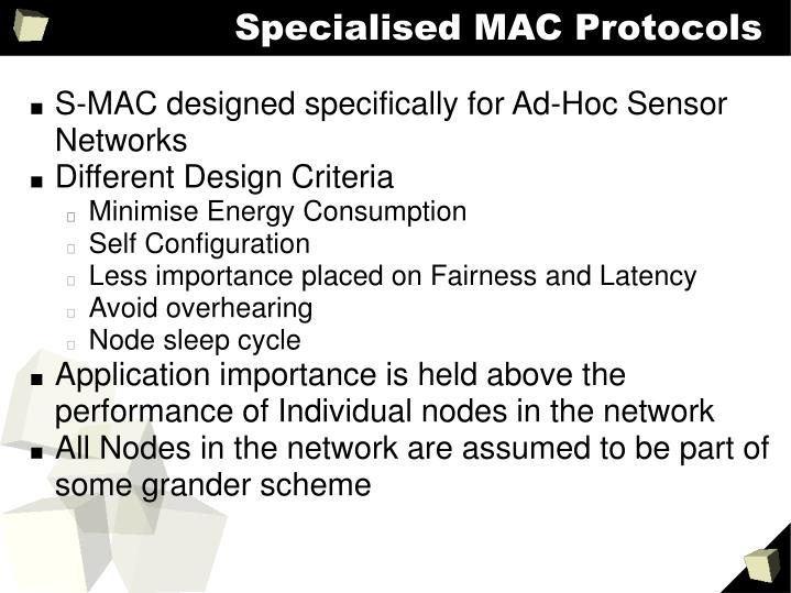 Specialised MAC Protocols