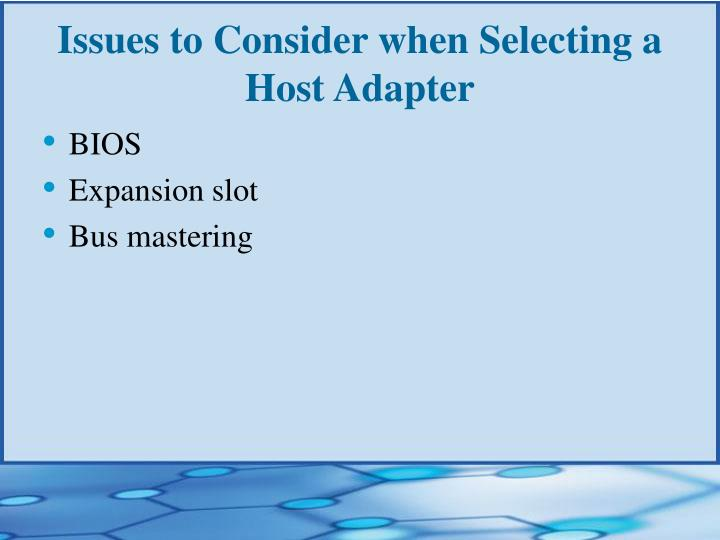 Issues to Consider when Selecting a Host Adapter