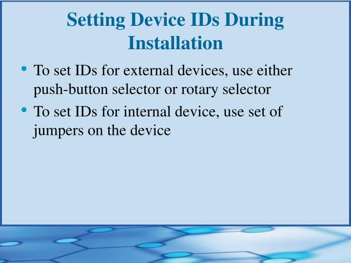 Setting Device IDs During Installation