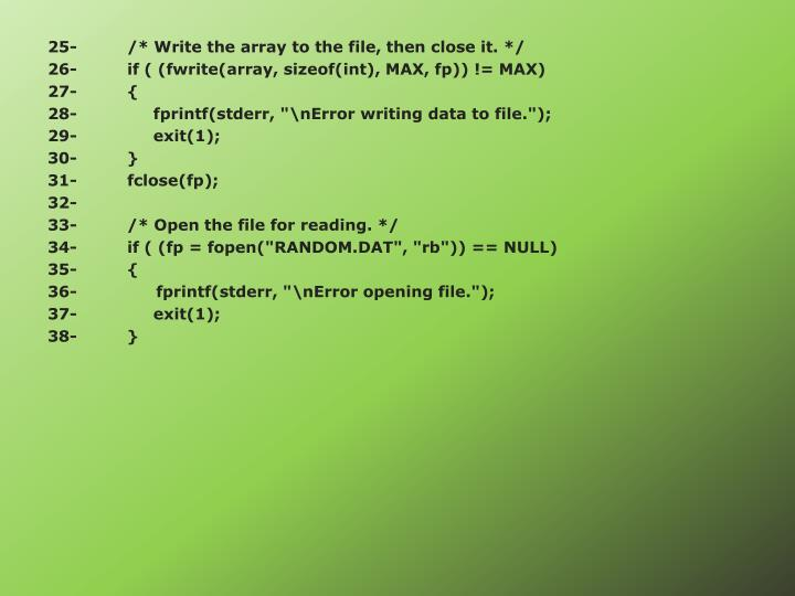 25-		/* Write the array to the file, then close it. */