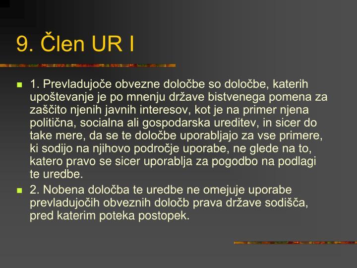 9. Člen UR I