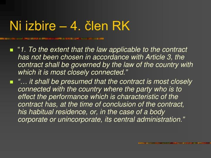 Ni izbire – 4. člen RK