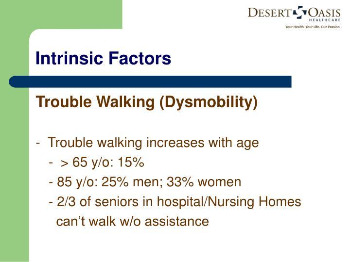 Trouble Walking (Dysmobility)