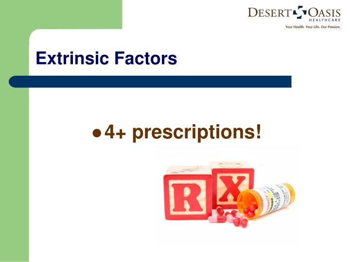4+ prescriptions!