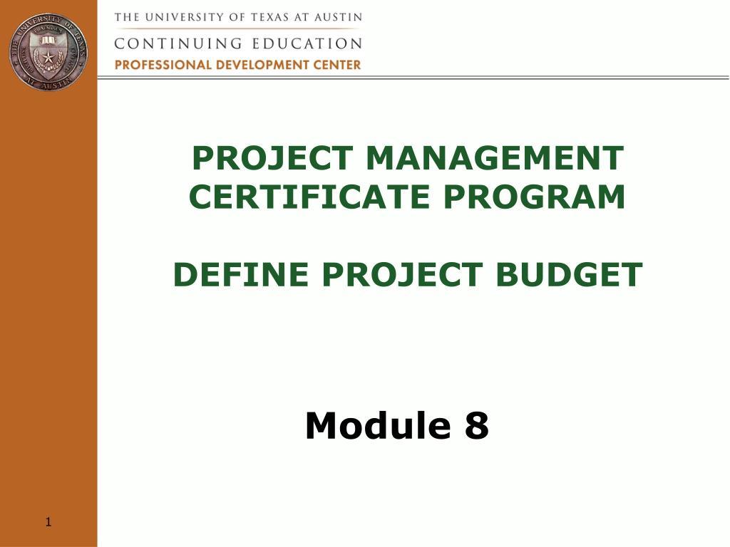Ppt Project Management Certificate Program Define Project Budget
