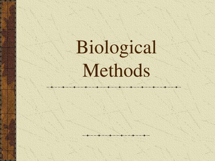 Biological Methods