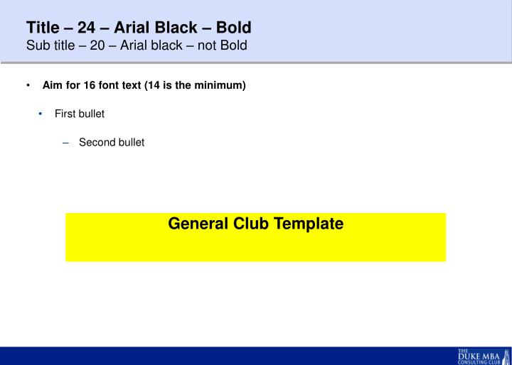 Title – 24 – Arial Black – Bold