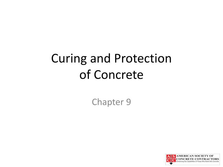 curing and protection of concrete n.