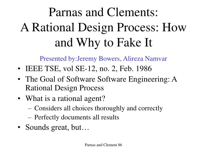 Ppt Parnas And Clements A Rational Design Process How And Why To Fake It Powerpoint Presentation Id 4120118