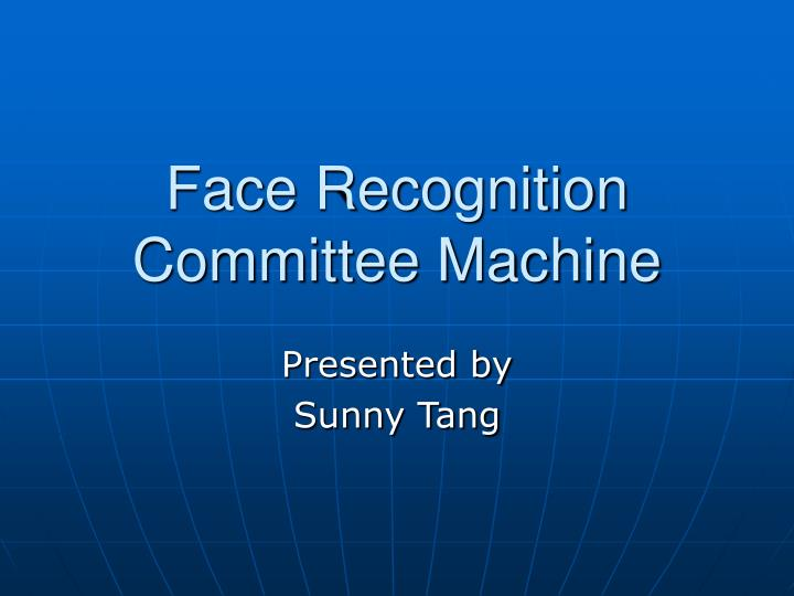 face recognition committee machine n.