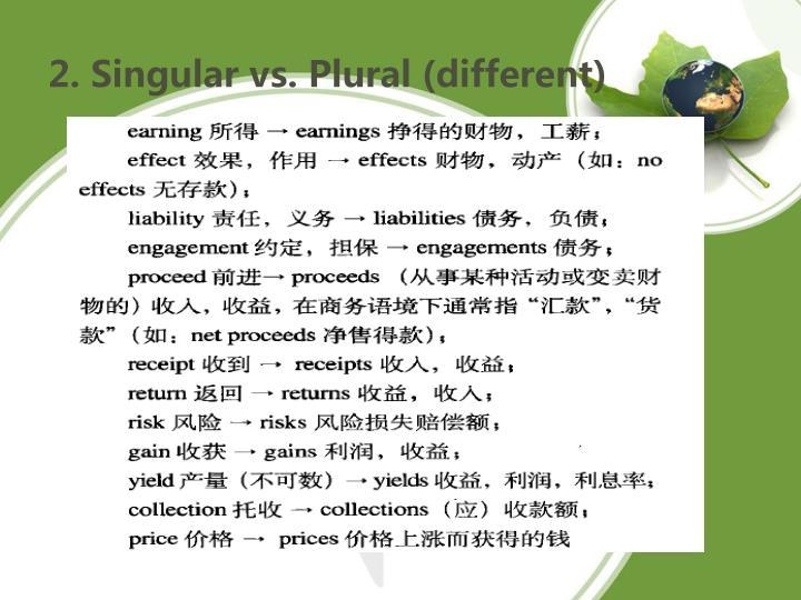 2. Singular vs. Plural (different)