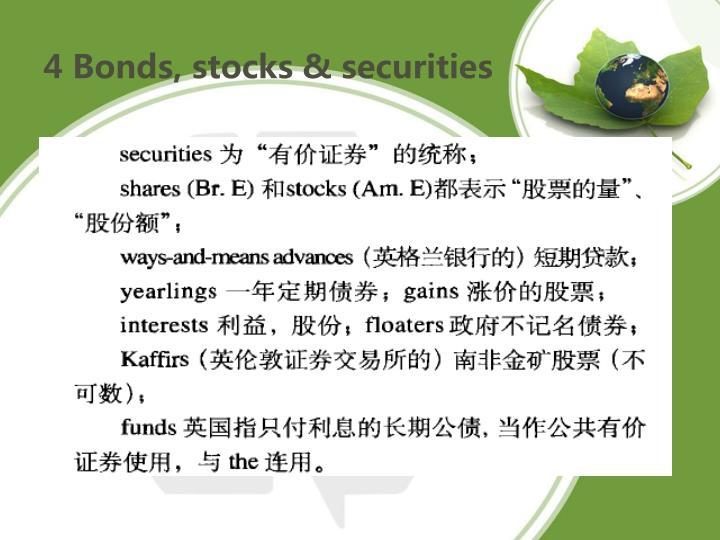 4 Bonds, stocks & securities