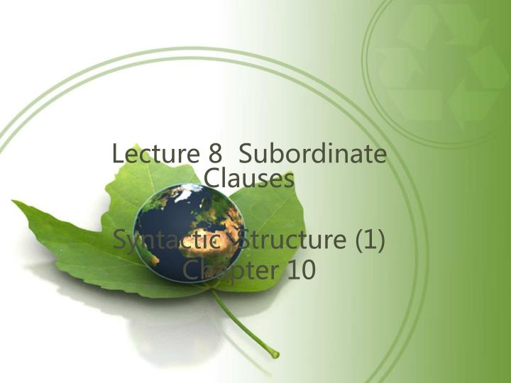 Lecture 8  Subordinate Clauses
