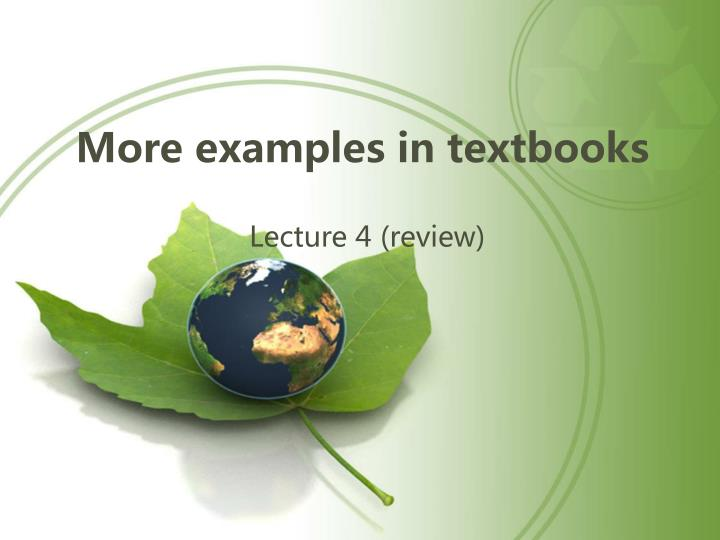 More examples in textbooks