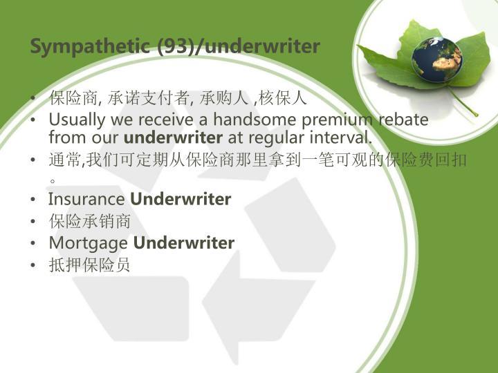 Sympathetic (93)/underwriter
