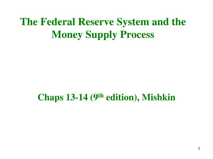 the federal reserve system and the money supply process n.