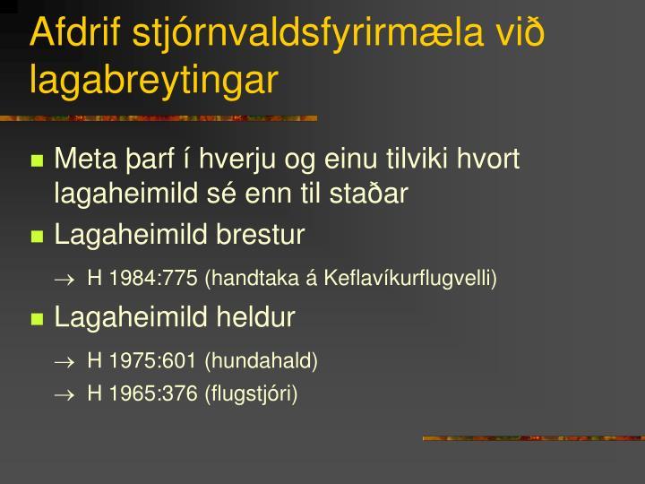 Afdrif stjórnvaldsfyrirmæla við lagabreytingar