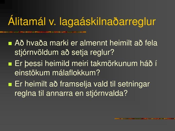 Álitamál v. lagaáskilnaðarreglur