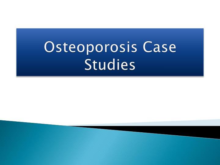 Osteoporosis Case Studies